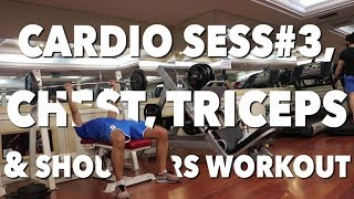 CHEST, TRICEPS & SHOULDERS WORKOUT & CARDIO SESS #3 | SAIF