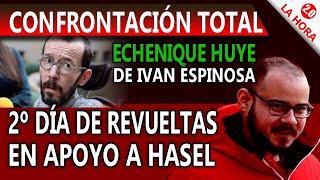 ECHENIQUE HUYE DE ESPINOSA- 2º DÍA DE REVUELTAS EN APOYO A HASEL