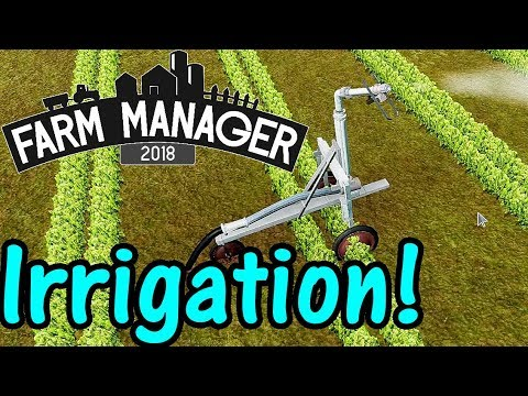 Let's Play Farm Manager 2018 #15: Irrigation!