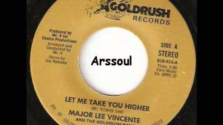 Let Me Me Take You Higher  -  Major Lee Vincente