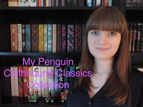 Reading Classics & My Penguin Clothbound Classics Collection