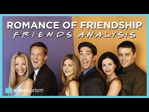 Friends: The Romance of Friendship