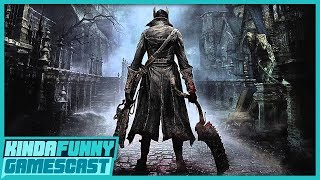 Why Bloodborne Is So Special w/Anthony Rapp - Kinda Funny Gamescast Ep. 218