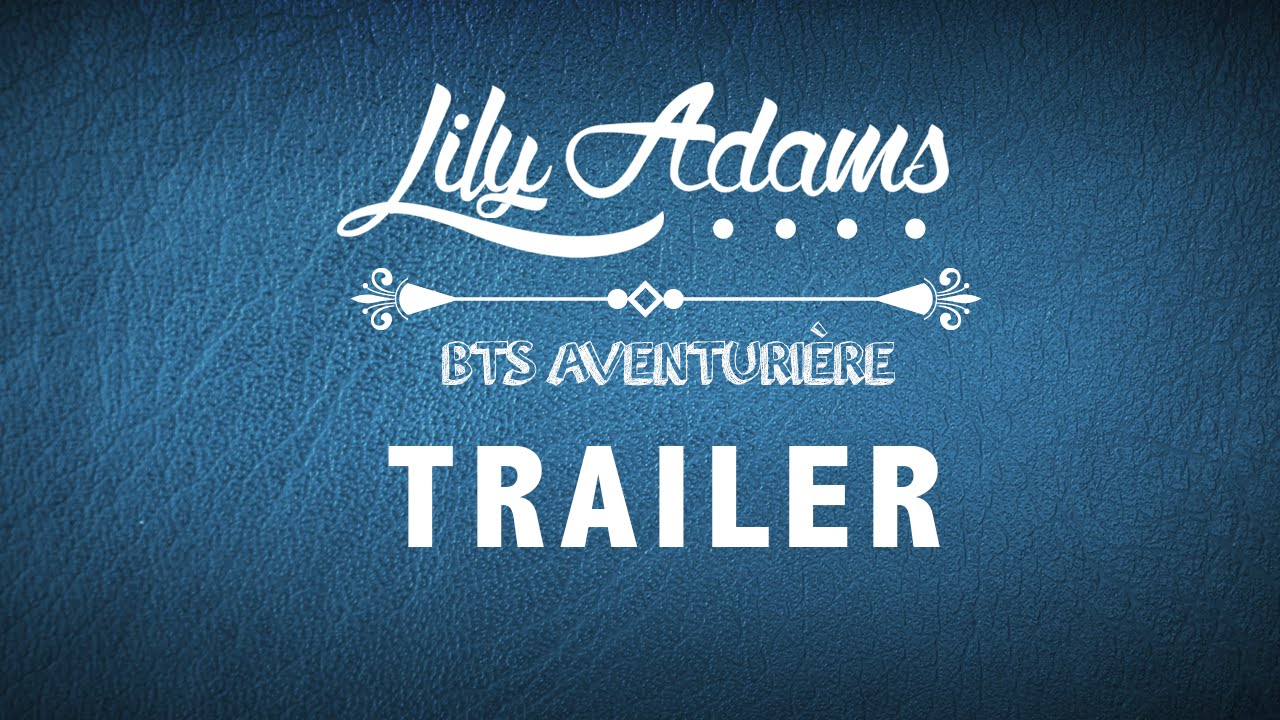 Bande Annonce - Lily Adams
