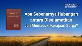 KENANGAN MENYAKITKAN(4)Apa Sebenarnya Hubungan antara Diselamatkan dan Memasuki Kerajaan Surga?
