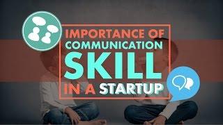 09. Importance of Communication Skills in a Startup [Skill Development]