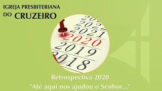 Retrospectiva IPBCruzeiro 2020