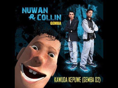 Kawuda Kepuwe (Gemba 02) - Nuwan & Collin