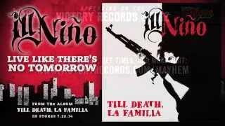"ILL NINO ""Live Like There"
