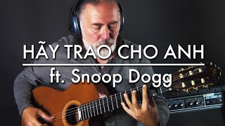 SƠN TÙNG M-TP | HÃY TRAO CHO ANH ft. Snoop Dogg | fingerstyle guitar cover