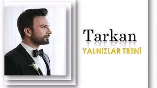TARKAN - YALNIZLAR TRENİ Video