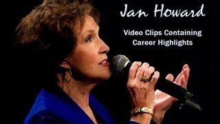 Jan Howard Video Clips Containing Career Highlights