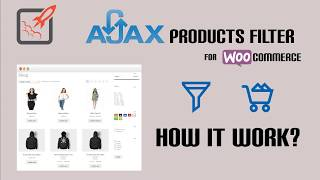 WooCommerce AJAX Products Filter - How it work?