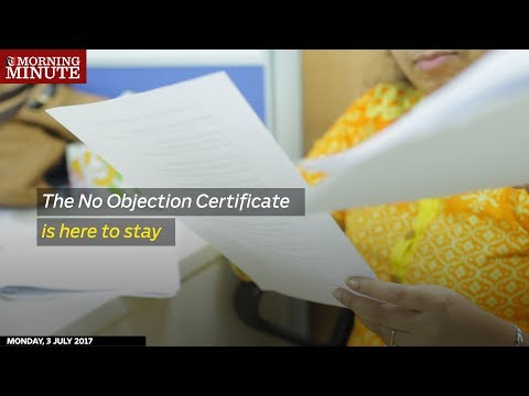 The No Objection Certificate is here to stay