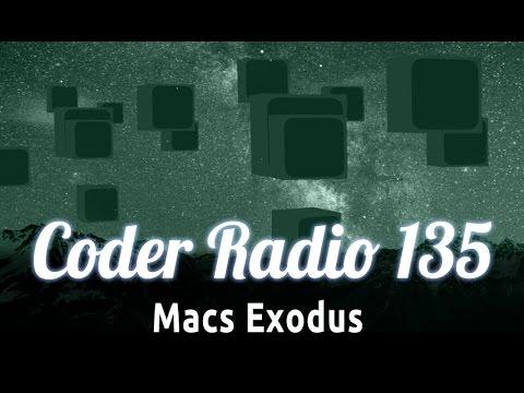 Macs Exodus   Coder Radio 135
