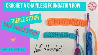 Crochet: Chainless Foundation Row with UK Treble and Half Treble Stitch - Left Handed  - Wendy Poole