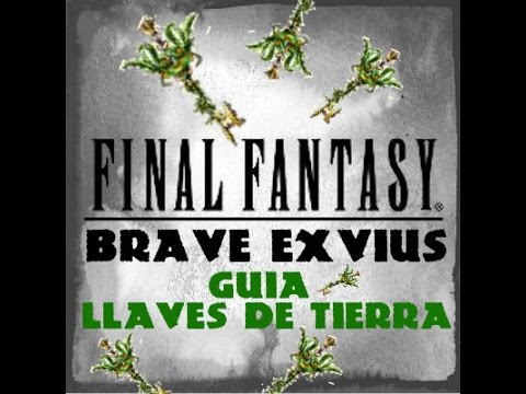 "Final Fantasy Brave Exvius | Guía ""Llaves de Tierra""  [Earth Keys] 