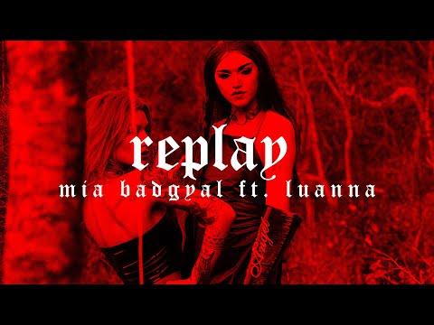 Mia Badgyal – Replay ft. Luanna
