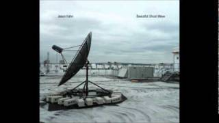 Jason Kahn - Beautiful Ghost Wave [excerpt]