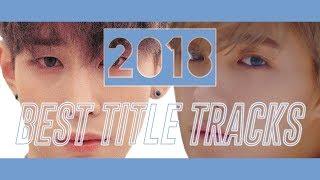 2018 Best Male K-POP Title Tracks [TOP 30]
