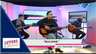 DECEMBER AVENUE - BULONG (NET25 LETTERS AND MUSIC)