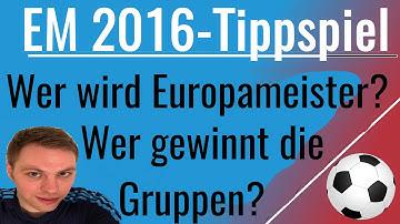 EM 2016 Tippen- Wer wird Europameister? Wer gewinnt Gruppe A-F? Torschützenkönig? Alle Bonusfragen