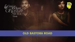 The Old Bastora Road | 101 Great Indian Ghost Stories | Unique Horror Stories From India