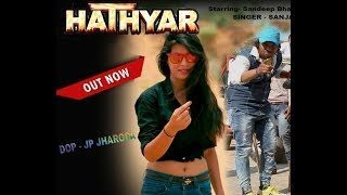 New Haryanvi Song 2018 // Hathyar // Audio // Singer Sanjay Verma // 4k // JP Series Haryanvi
