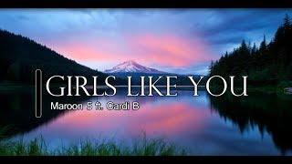 Girls Like You - Maroon 5 ft, Cardi B