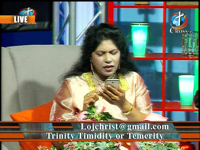 Trinity, Timidity or Temerity  Dr. Dominck Rajan 03-02-2018