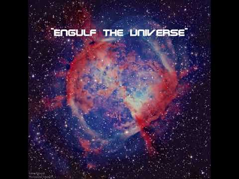 Engulf the Universe