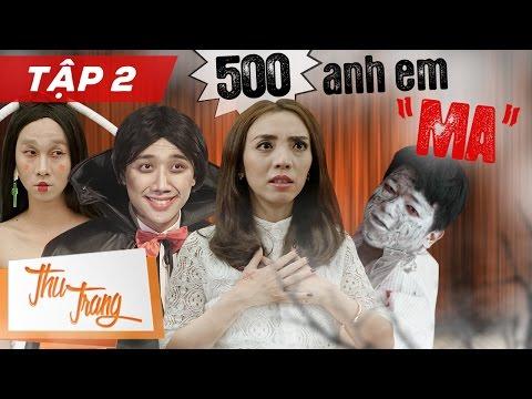 """500 Anh Em """"Ma"""" Tập 2 - Thu Trang ft. Trấn Thành, Tiến Luật, Hữu Quốc, La Thành, Hải Triều, Tân Trề"""