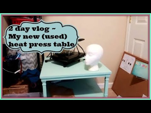 2 day vlog ~ my new (used) heat press table ~ July 22, 23, 2018