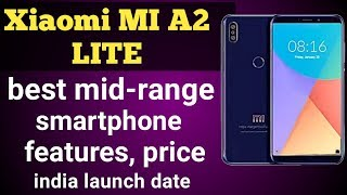 MI A2, MI A2 LITE price in india, specification, and launch date in India