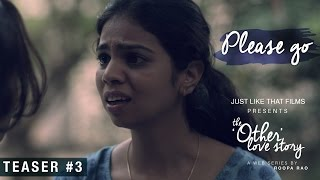 Teaser #3 | JLT's The Other Love Story | Releasing August 2016 by  Justlikethat Films
