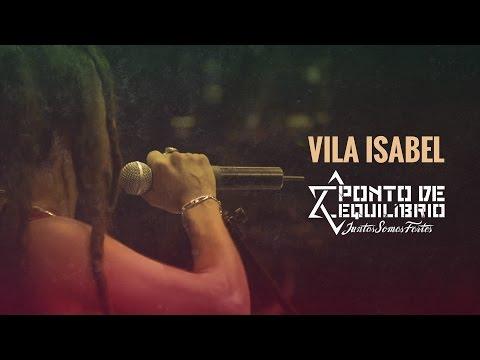 Ponto de Equilíbrio - Vila Isabel (DVD Juntos Somos Fortes)