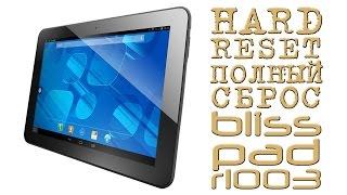 #HARD RESET (ПОЛНЫЙ СБРОС) bliss pad r1003