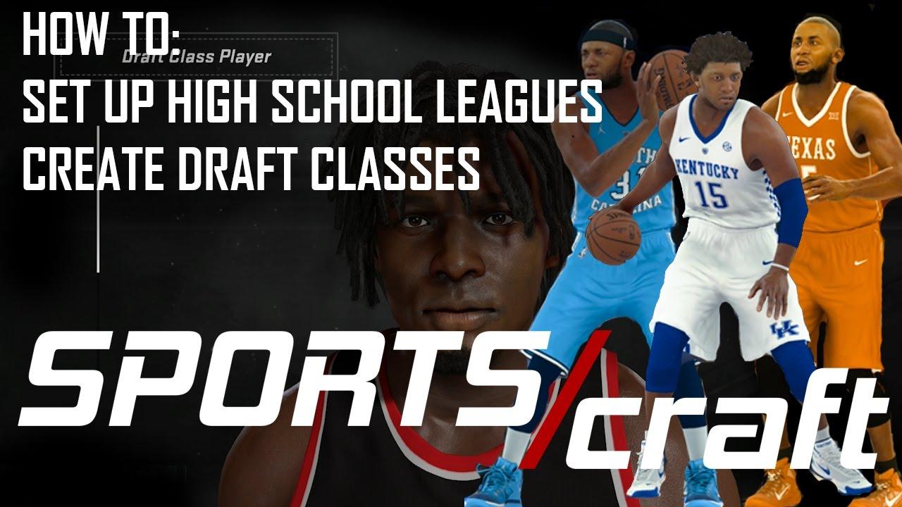 HIGH SCHOOL IN NBA 2K17 & CREATING DRAFT CLASSES | SportsCraft Ep  5