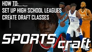 HIGH SCHOOL IN NBA 2K17 & CREATING DRAFT CLASSES | SportsCraft Ep. 5