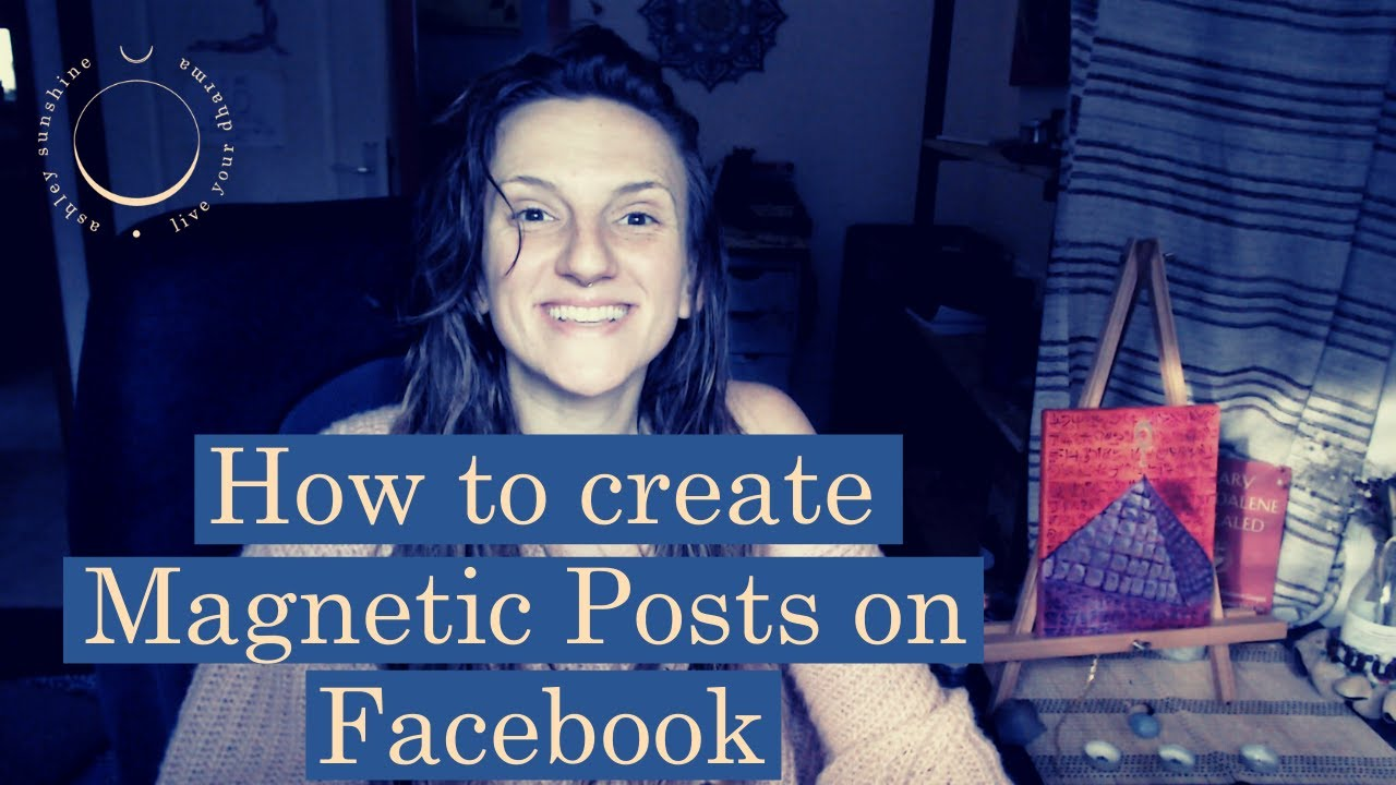HOW TO CREATE VALUABLE, MAGNETIC FACEBOOK POSTS