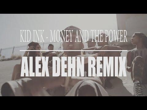 KID INK - MONEY AND THE POWER (ASE ALEX DEHN REMIX)