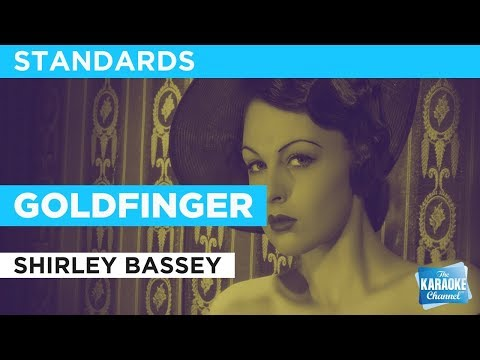 "Goldfinger in the Style of ""Shirley Bassey"" with lyrics (no lead vocal)"