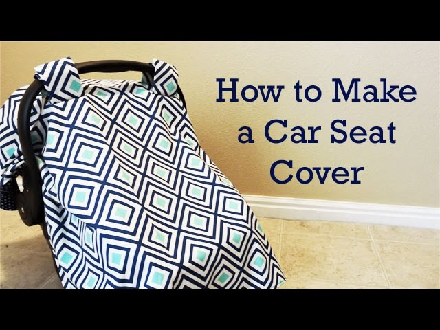 How To Make A Baby Car Seat Cover Youtube