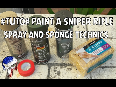 #TUTO# PaintJob Sniper Rifle with Spray & Sponge Methods