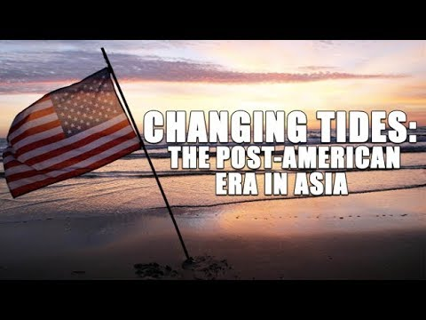 Changing Tides: The Post American Era in Asia