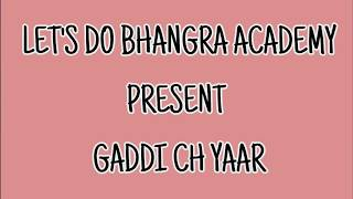 Song:- Gaddi ch yaar   Bhangra Dance   Kamal Khaira   Parmish Verma 