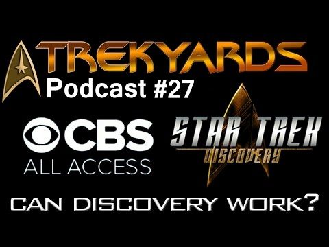 Can Discovery work on CBS All Access?  - Trekyards Podcast #27