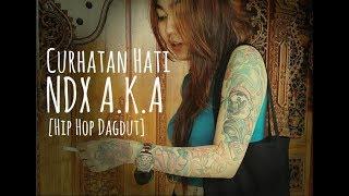 NDX AKA - Curhatan Hati [Hip Hop Dangdut]