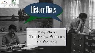 video thumbnail: History Chats: Early Wausau Schools [9.10.2020]
