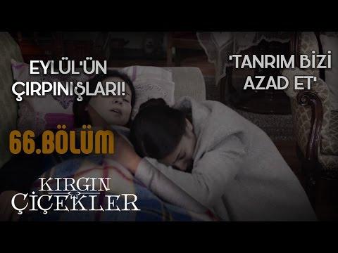 Tanrım Bizi Azad Et - Tuna Velibaşoğlu - Kırgın Çiçekler 66. Bölüm Klip